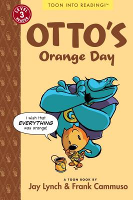 Otto's Orange Day By Cammuso, Frank/ Lynch, Jay (ILT)